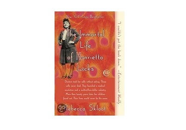 The Immortal Life of Henrietta Lacks* - Rebecca Skloot